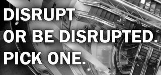 Disrupt-or-be-disrupted-570